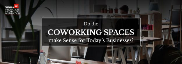Do the Coworking Spaces make Sense for Today's Businesses